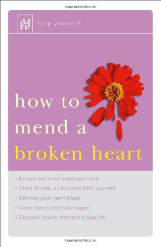 How to Mend a Broken Heart (Help Yourself)