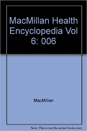 MacMillan Health Encyclopedia Vol 6: 006