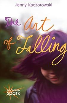 The Art of Falling by [Kaczorowski, Jenny]