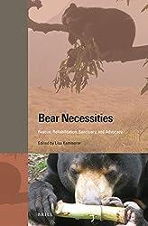 Bear Necessities: Rescue, Rehabilitation, Sanctuary, and Advocacy