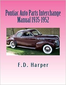 Auto Parts Interchange >> Pontiac Auto Parts Interchange Manual 1935 1952 F D Harper