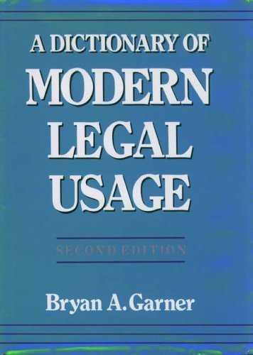 A Dictionary of Modern Legal Usage by Garner, Bryan A. (1995) Hardcover