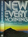 New Every Morning, Donald Ernest Mansell, 0828000816