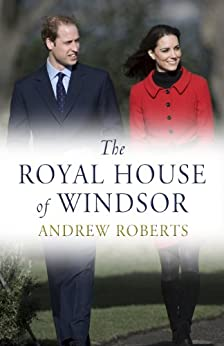The Royal House of Windsor by [Roberts, Andrew]