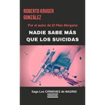 Nadie sabe más que los suicidas (novela negra - policial - thriller - suspense): Novela negra - policial - thriller - suspense (Los CRÍMENES de MADRID nº 1) (Spanish Edition)