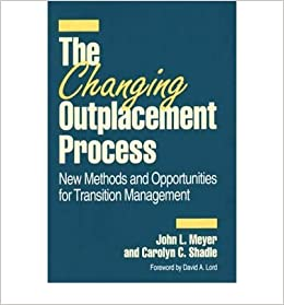 The Changing Outplacement Process: New Methods and Opportunities for Transition Management