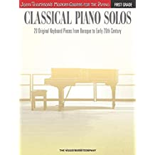 Classical Piano Solos - First Grade: John Thompson's Modern Course Compiled and edited by Philip Low, Sonya Schumann & Charmaine Siagian