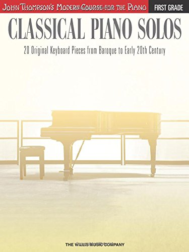 Classical Piano Solos - First Grade: John Thompson's Modern Course Compiled and edited by Philip Low, Sonya Schumann & Charmaine Siagian (John Thompson's Modern Course for the Piano)