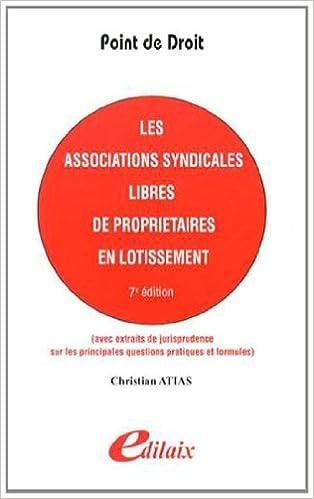 Les associations syndicales libres de propriétaires en lotissement