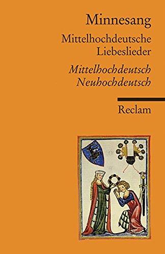 minnesang-mittelhochdeutsche-liebeslieder-eine-auswahl-mittelhochdeutsch-neuhochdeutsch-reclams-universal-bibliothek