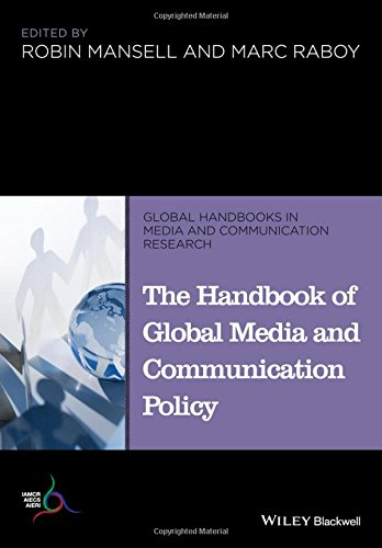 The Handbook Of Global Media And Communication Policy  Global Handbooks In Media And Communication Research