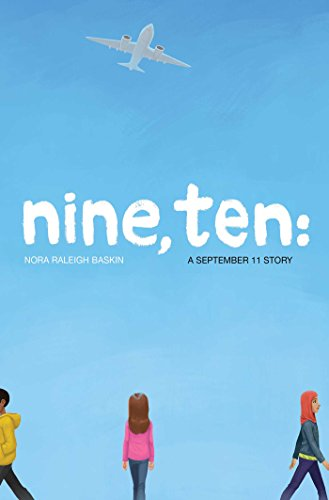 Nine, Ten: A September 11 Story by [Baskin, Nora Raleigh]