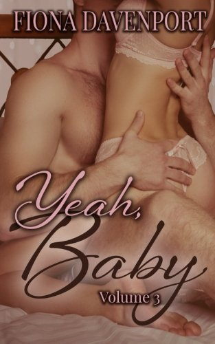The Yeah, Baby Series: Volume 3