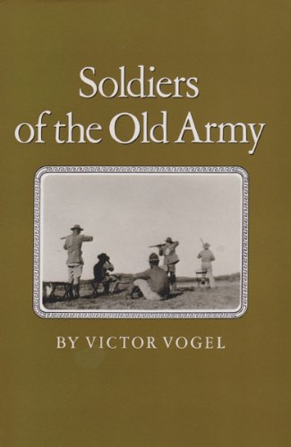 Soldiers of the Old Army (Williams-Ford Texas A&M University Military History Series)