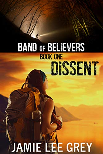 Band of Believers, Book 1: Dissent by [Grey, Jamie Lee]