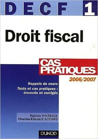 Lire en ligne Droit fiscal DECF 1 : Cas pratiques pdf ebook