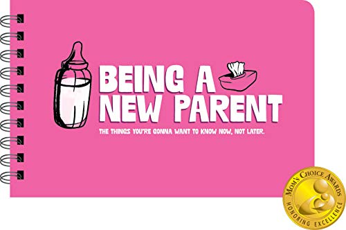 Being a New Parent: An Illustrated Guide For New Parents - * Mom's Choice Award (Parents Illustrated Guide)