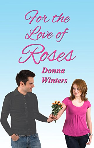 For the Love of Roses (Great Lakes Romances Book 18) by [Winters, Donna]