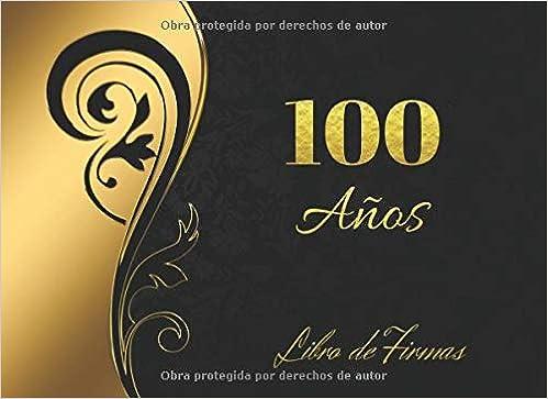 100 AÑOS: ELEGANTE LIBRO DE FIRMAS PARA CELEBRACIÓN DE ...