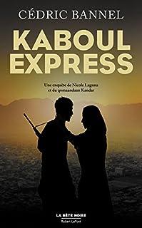 Kaboul express : Une enquête de Nicole Laguna et du qomaandaan Kandar, Bannel, Cédric