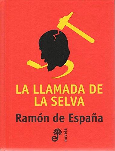 La llamada de la selva: Amazon.es: Ramón de España, Edhasa: Libros