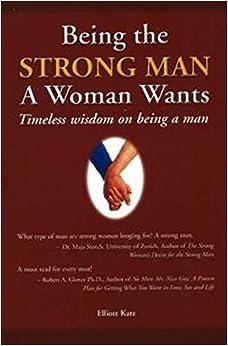 Being the Strong Man a Woman Wants: Timeless Wisdom on Being a Man price comparison at Flipkart, Amazon, Crossword, Uread, Bookadda, Landmark, Homeshop18