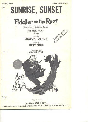 Sunrise, Sunset From Fiddler on the Roof For Treble Voices SSA
