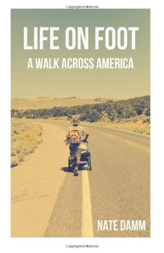 Life On Foot: A Walk Across America: Nate Damm ... Map Route Of A Walk Across America Peter Jenkins Walked on