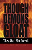 Though Demons Gloat: They Shall Not Prevail