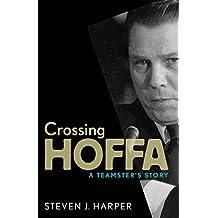 Crossing Hoffa: A Teamster's Story