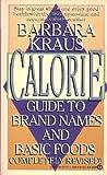 Barbara Kraus Calorie Guide to Brand Names and Basic Foods, Barbara Kraus, 0451177703