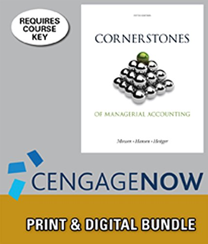Bundle: Cornerstones of Managerial Accounting, 5th + CengageNOWTM, 1 term Printed Access Card