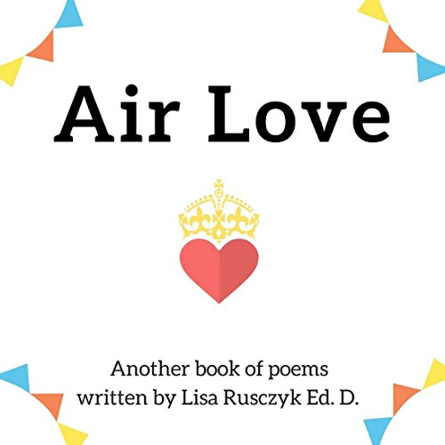 Air Love: Another Book of Poems by Lisa Rusczyk