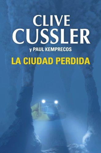 La ciudad perdida (Archivos NUMA 5) (Spanish Edition) See more