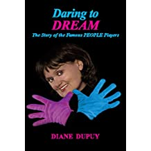 Daring To Dream: The Story of the Famous People Players