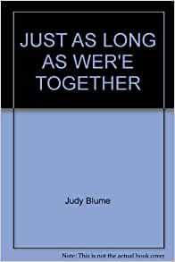 Just As Long As Wer'e Together: Judy Blume: 9780440700135: Amazon.com