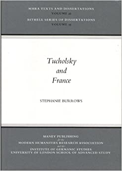 Tucholsky and France (MHRA Texts and Dissertations)