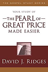 The Pearl of Great Price Made Easier (Gospel Study Series)