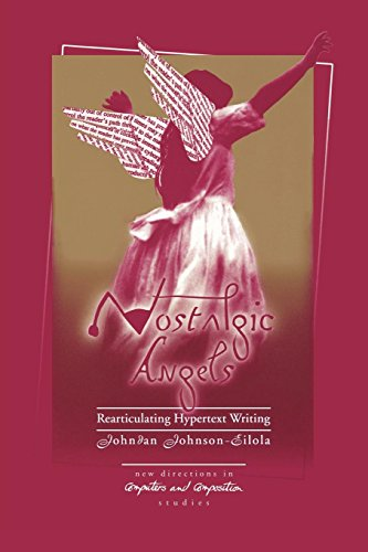 Nostalgic Angels: Rearticulating Hypertext Writing (Advances in Discourse Processes)
