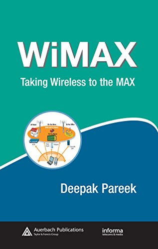 Download WiMAX: Taking Wireless to the MAX (Informa Telecoms & Media) Pdf