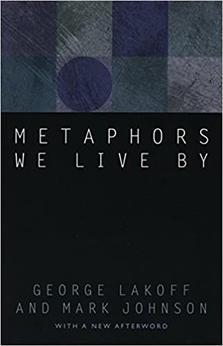 Metaphors We Live By - Kindle edition by George Lakoff, Mark