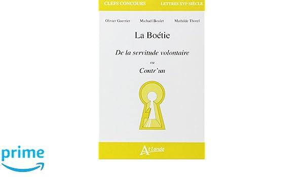 La Boétie : De la servitude volontaire ou Contrun Clefs Concours: Amazon.es: Olivier Guerrier, Michaël Boulet, Mathilde Thorel: Libros en idiomas ...
