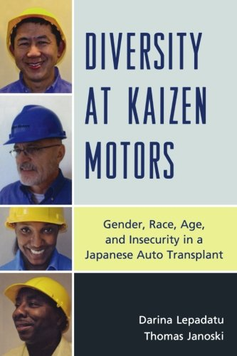 Diversity at Kaizen Motors: Gender, Race, Age and Insecurity in a Japanese Auto Transplant