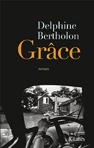 vignette de 'Grâce (Delphine Bertholon)'