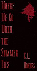 Where We Go When the Summer Dies: A Short Story