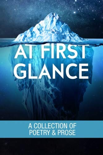 At First Glance: A Collection of Poetry and Prose