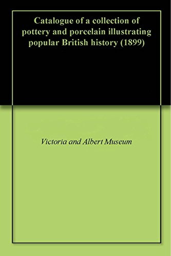 Catalogue of a collection of pottery and porcelain illustrating popular British history (1899)