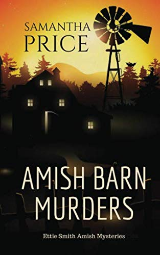 Amish Barn Murders (Ettie Smith Amish Mysteries) (The Story Of Samantha Smith)