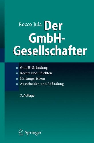 Der GmbH-Gesellschafter: GmbH-Grundung Rechte und Pflichten Haftungsrisiken Ausscheiden und Abfindung  [Jula, Rocco] (Tapa Dura)