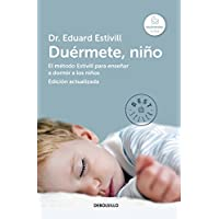 Duérmete, niño (edición actualizada y ampliada): El método Estivill para enseñar a dormir a los niños (BEST SELLER)
